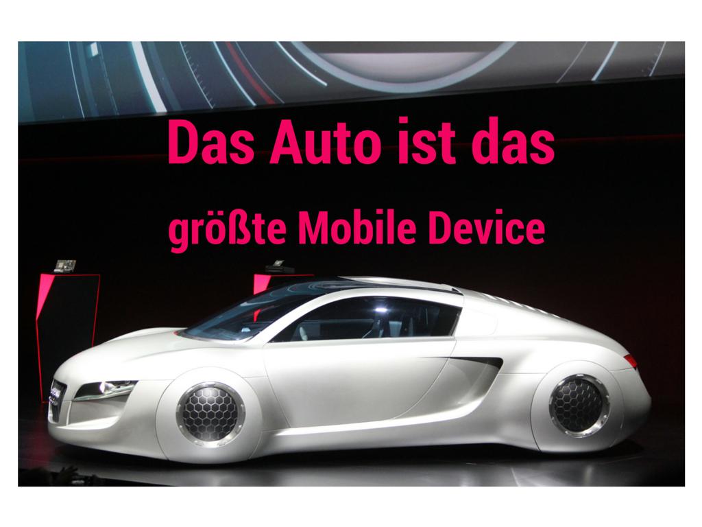 """""""Das Auto ist das größte Mobile Device""""!"""