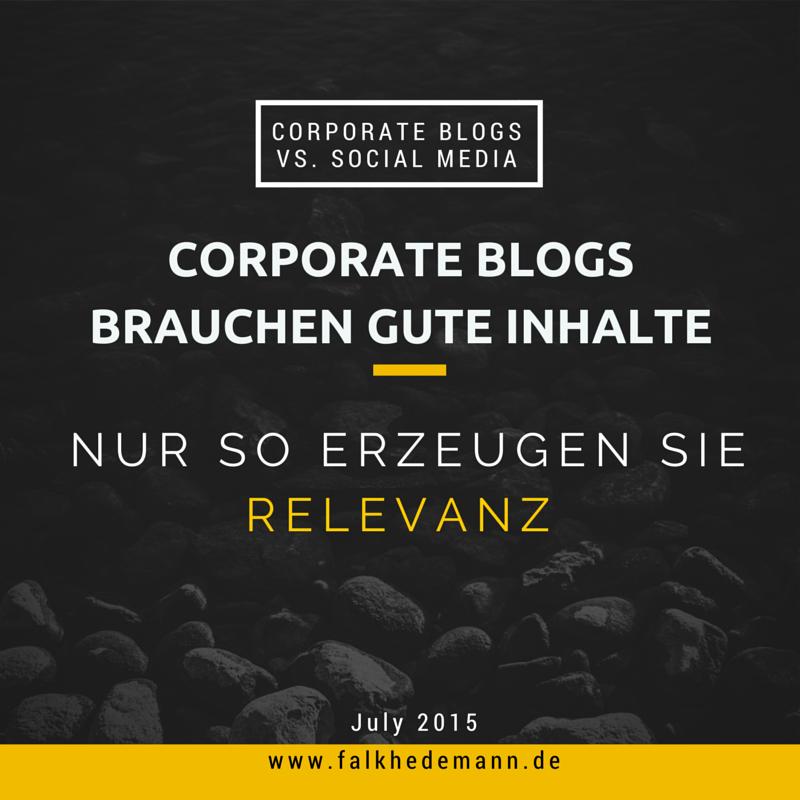 Corporate Blogs vs. Social Media: Die Inhalte erzeugen Relevanz, nicht der Kanal.
